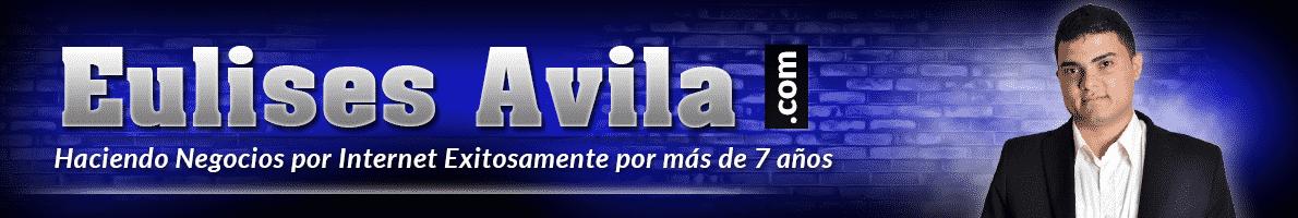 Eulises Avila|Experto en Negocios por Internet
